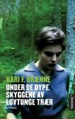 """""""Under de dype skyggene av løvtunge trær - roman"""" av Kari Fredrikke Brænne"""
