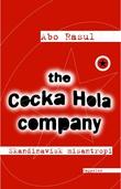"""""""The Cocka Hola company - skandinavisk misantropi 1"""" av Abo Rasul"""