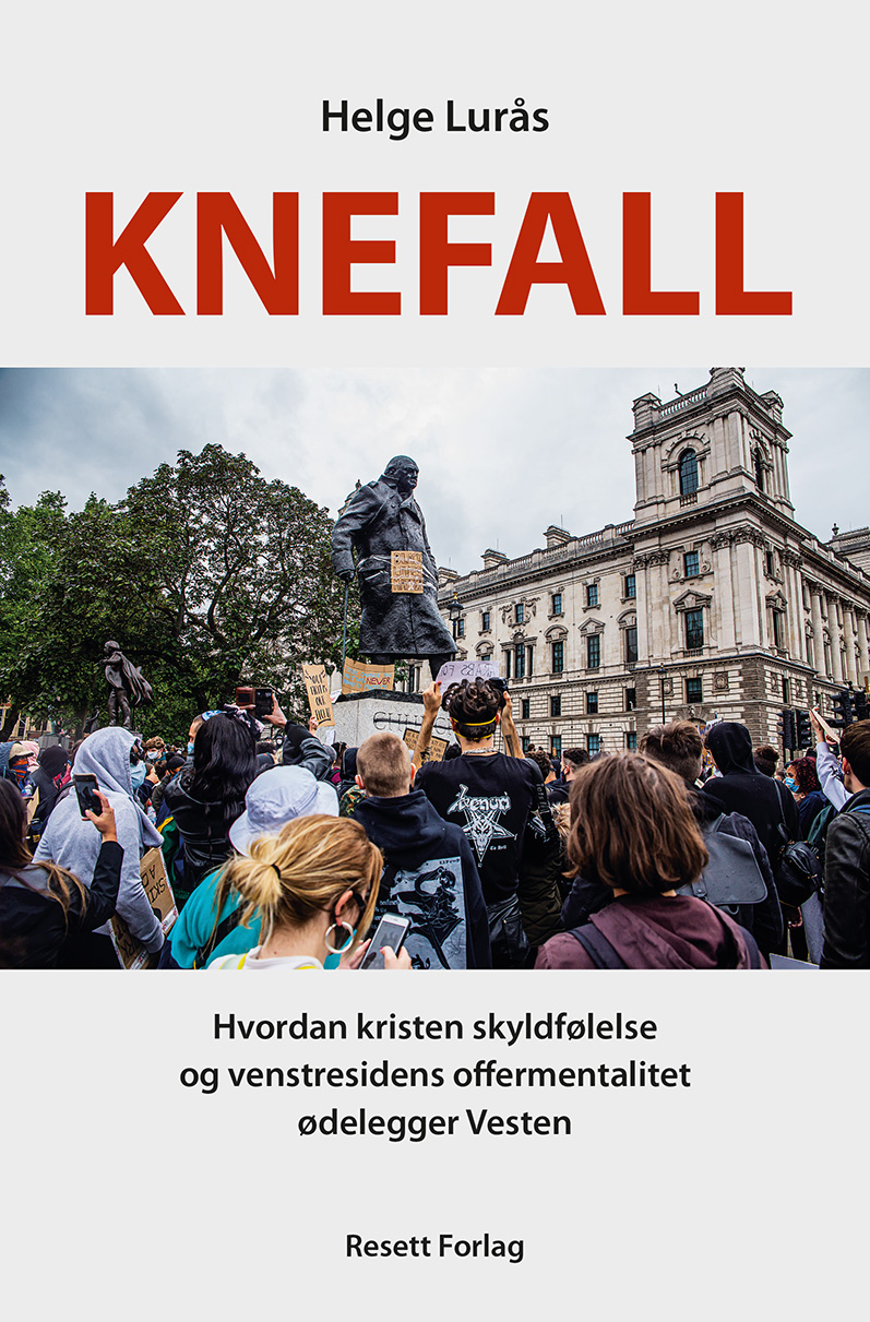 """""""Knefall - hvordan kristen skyldfølelse og venstresidens offermentalitet ødelegger Vesten"""" av Helge Lurås"""