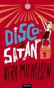 """""""Discosatan"""" av Vera Micaelsen"""