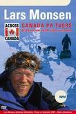 """""""Canada på tvers - 8252 kilometer og 947 dager i villmarka"""" av Lars Monsen"""