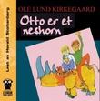 """""""Otto er et neshorn"""" av Ole Lund Kirkegaard"""