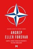 """""""Angrep eller forsvar - kampfly, norske verdier og sikkerhetspolitiske ambisjoner"""" av Ingeborg Eliassen"""
