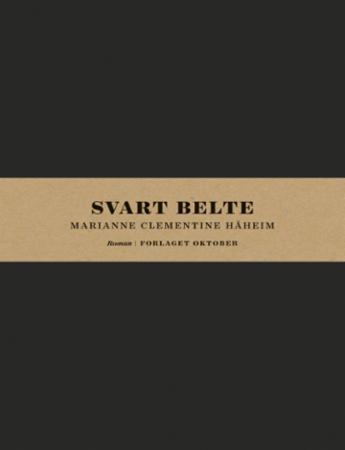 """""""Svart belte - roman"""" av Marianne Clementine Håheim"""