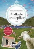 """""""Nedlagte brudepiker"""" av Karin Bjørset Persen"""