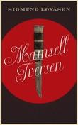 """""""Mamsell Iversen - roman"""" av Sigmund Løvåsen"""