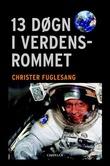"""""""13 døgn i verdensrommet"""" av Christer Fuglesang"""
