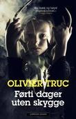 """""""Førti dager uten skygge"""" av Olivier Truc"""