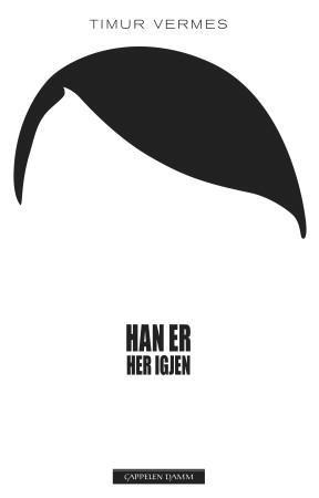"""""""Han er her igjen"""" av Timur Vermes"""