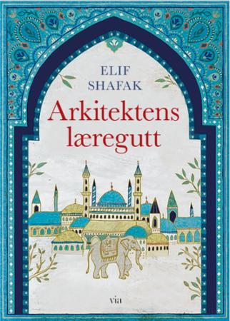 """""""Arkitektens læregutt"""" av Elif Shafak"""