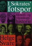 """""""I Sokrates' fotspor filosofi- og vitenskapshistorie"""" av Helge Svare"""