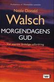 """""""Morgendagens Gud - vår største åndelige utfordring"""" av Neale Donald Walsch"""