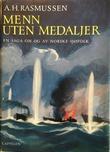 """""""Menn uten medaljer. En saga om og av norske sjøfolk. 3. opplag. With plates"""" av Albert Henry Rasmusen"""