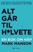 """""""Alt går til h*lvete - en bok om håp"""" av Mark Manson"""