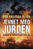 """""""Jevnet med jorden - brenningen av Finnmark og Nord-Troms 1944"""" av Per Kristian Olsen"""