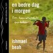 """En bedre dag i morgen - en barnesoldat forteller"" av Ishmael Beah"