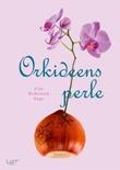 """Orkideens perle - roman"" av Elin Birkeland Rage"