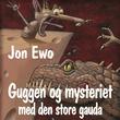 """""""Guggen og mysteriet med den store gauda"""" av Jon Ewo"""