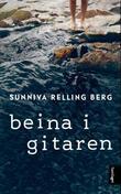 """""""Beina i gitaren - roman"""" av Sunniva Relling Berg"""