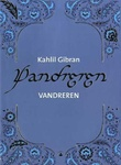 """""""Vandreren"""" av Kahlil Gibran"""