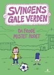 """""""Da Frode mistet hodet"""" av Arne Svingen"""