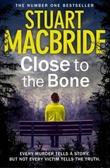 """Close to the bone"" av Stuart MacBride"