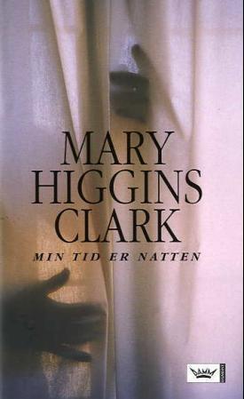 """""""Min tid er natten"""" av Mary Higgins Clark"""
