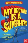 """My brother is a superhero"" av David Solomons"