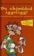 """""""Du skjødded iggetigg! - allergikerens snørrete liv og historie"""" av Hans-Petter Jørgensen"""