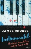 """""""Instrumental - hvordan musikken reddet livet mitt"""" av James Rhodes"""
