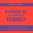 """""""Hvordan bli (en skandinavisk) feminist - 20 veier til mer likestilling på jobben, i livet og i kjærligheten"""" av Marta Breen"""