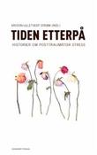 """""""Tiden etterpå historier om posttraumatisk stress"""" av Kristin Lilletvedt Strøm"""