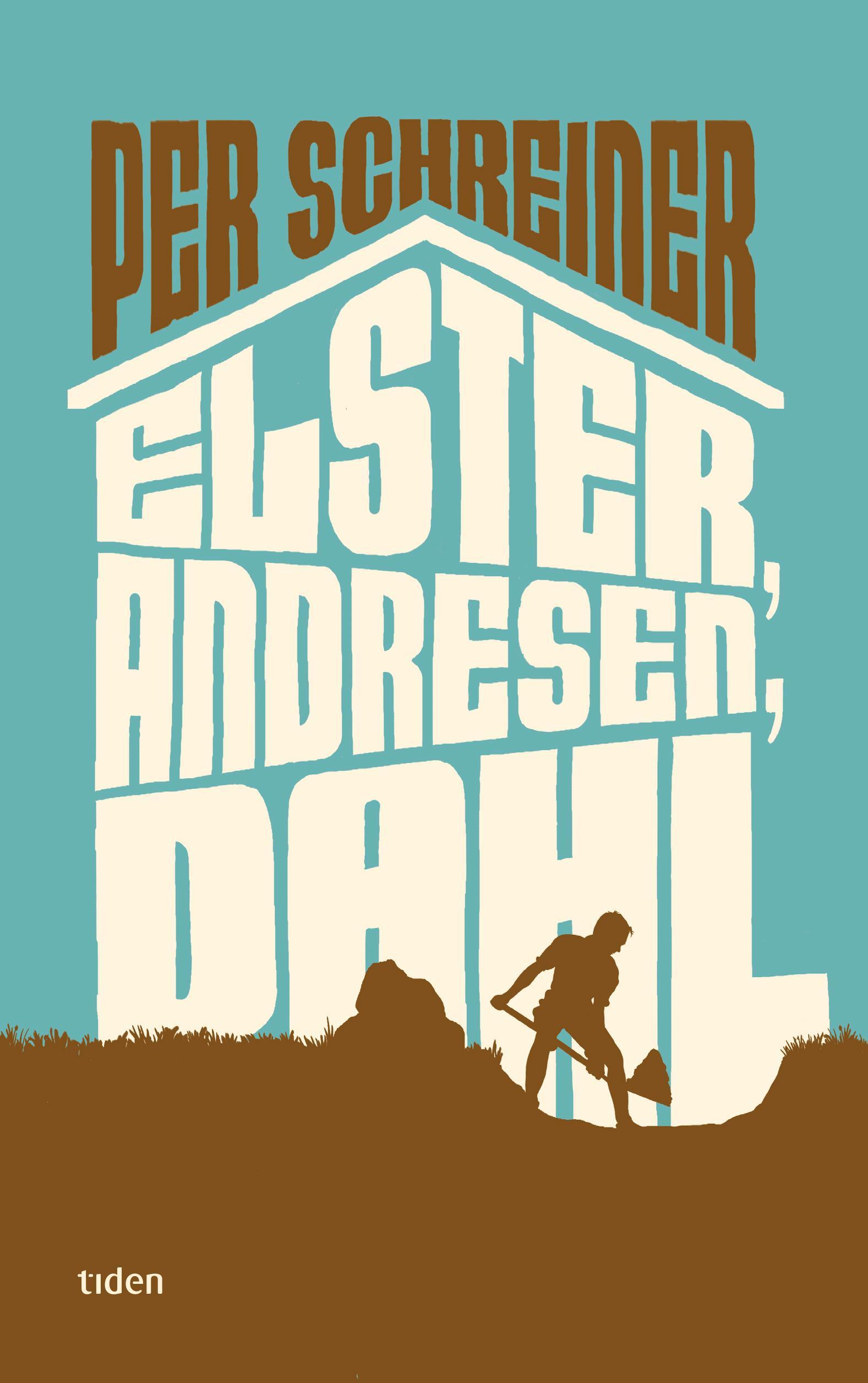 """Elster, Andresen, Dahl - roman"" av Per Schreiner"