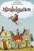 """""""Mirakelgutten"""" av Ulf Stark"""