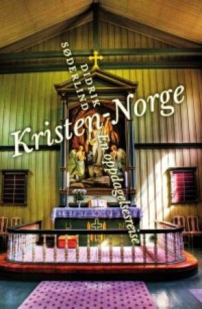 """""""Kristen-Norge - en oppdagelsesreise"""" av Didrik Søderlind"""