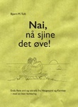 """""""Nai, nå sjine det øve! - enda flere ord og uttrykk fra Haugesund og Karmøy - med en liten forklaring"""" av Bjørn M. Toft"""