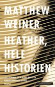 """""""Heather, hele historien"""" av Matthew Weiner"""