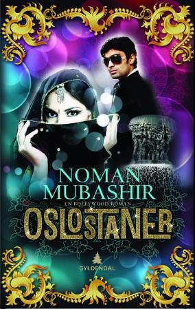 """""""Oslostaner - en Bollywood-roman"""" av Noman Mubashir"""