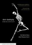 """""""Aktiv dødshjelp - etikk ved livets slutt"""" av Ole Martin Moen"""