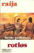 """""""Rotløs"""" av Bente Pedersen"""