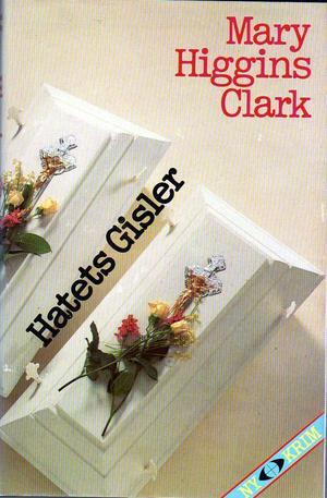 """""""Hatets gisler"""" av Mary Higgins Clark"""