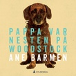 """""""Pappa var nesten på Woodstock"""" av Ane Barmen"""