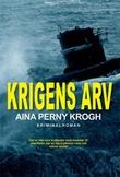 """""""Krigens arv"""" av Aina Perny Krogh"""