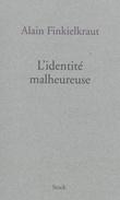 """""""Den ulykkelige identiteten"""" av Alain Finkielkraut"""