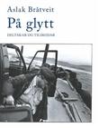 """""""På glytt - deltaker og tilskodar"""" av Aslak Bråtveit"""