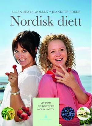 """""""Nordisk diett - lev sunt og godt med norsk livsstil"""" av Ellen-Beate Wollen"""