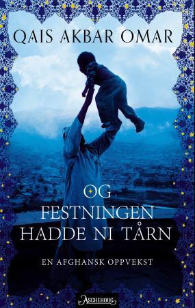 """""""Og festningen hadde ni tårn - en afghansk oppvekst"""" av Qais Akbar Omar"""