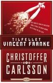 """""""Tilfellet Vincent Franke"""" av Christoffer Carlsson"""