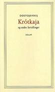 """""""Krótkaja - og andre fortellinger"""" av Fjodor Dostojevskij"""