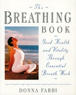 """The breathing Book - Good Health and Vitality Through Essential Breath Work"" av Donna Farhi"